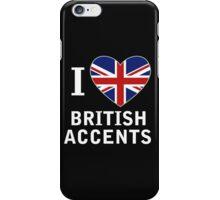 I Love British Accents (Black Text ) iPhone Case/Skin