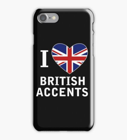 I Love British Accents (Black Text ) iPhone Case/Skin