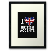 I Love British Accents (Black Text ) Framed Print