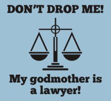 Don't Drop Me My Godmother Is A Lawyer Kids Tee