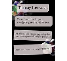 the way i see you Photographic Print