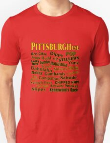 PittsburghEse - The Special Language of Western PA Unisex T-Shirt