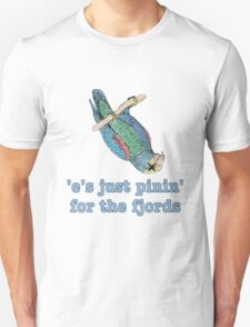 Dead Parrot - Just Pinin' for the Fjords Unisex T-Shirt