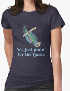 Dead Parrot - Just Pinin' for the Fjords Womens Fitted T-Shirt