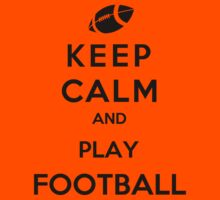 Keep Calm And Play Football Kids Clothes