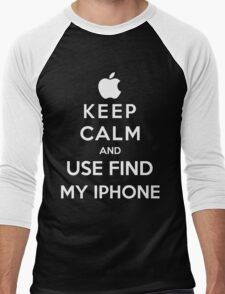 Keep Calm And Use Find My Iphone Men's Baseball ¾ T-Shirt