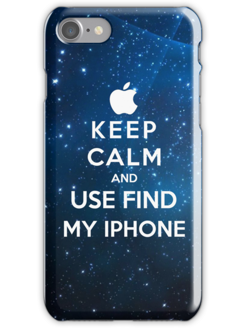 Keep Calm And Use Find My Iphone by Miltossavvides