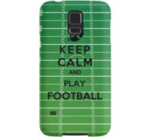 Keep Calm And Play Football Samsung Galaxy Case/Skin