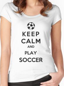 Keep Calm And Play Soccer Women's Fitted Scoop T-Shirt