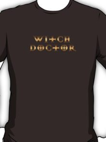 Witch Doctor (Rust Version) T-Shirt