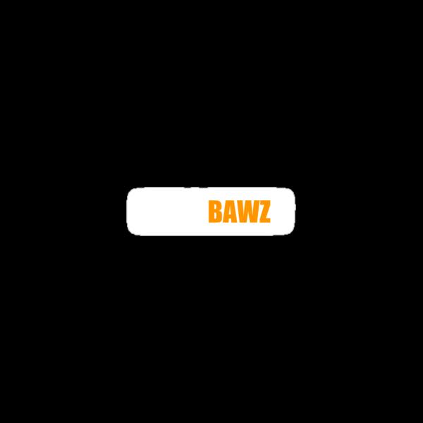 Like a Bawz! by nicholax11