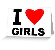 I Heart Girls Greeting Card