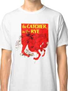 For the Holden Caulfield in all of us Classic T-Shirt