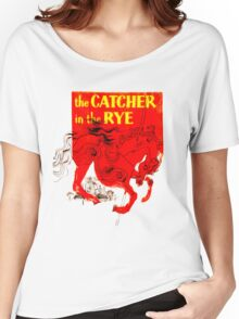For the Holden Caulfield in all of us Women's Relaxed Fit T-Shirt