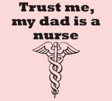 My Dad Is A Nurse Kids Tee