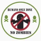 Humans Only Zombie Free Zone t-shirt by kiwicuties