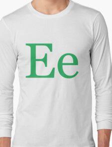 Ee Long Sleeve T-Shirt