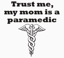 My Mom Is A Paramedic Kids Clothes