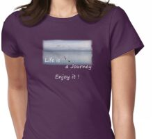 Life is a Journey   - JUSTART © Womens Fitted T-Shirt