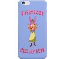 Everybody Kiss My Butt iPhone Case/Skin