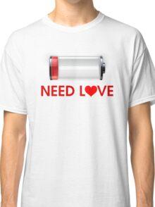 Need Love Classic T-Shirt