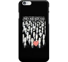 They Are Not You iPhone Case/Skin