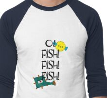 Oi! Fish! Fish! Fish! Men's Baseball ¾ T-Shirt
