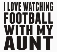 I Love Watching Football With My Aunt Kids Tee
