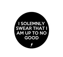 I solemnly swear that I am up to no good by umyeahokayhi