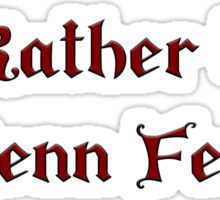 I'd Rather be at Renn Fest - Red Sticker