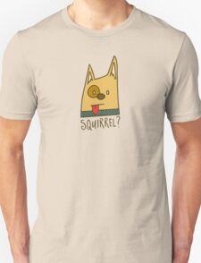 Squirrel? Unisex T-Shirt