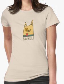 Squirrel? T-Shirt
