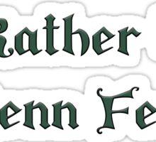 I'd Rather be at Renn Fest - Green Sticker