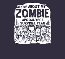 Ask Me about my zombie apocalypse survival plan Unisex T-Shirt