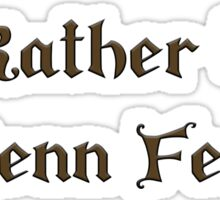 I'd Rather be at Renn Fest - Brown Sticker