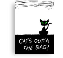 Cat's Outta the Bag!  Canvas Print