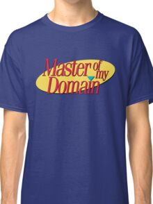 Master of my domain Classic T-Shirt