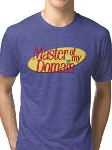 Master of my domain Tri-blend T-Shirt