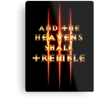 And the Heavens Shall Tremble  Metal Print