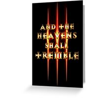 And the Heavens Shall Tremble  Greeting Card