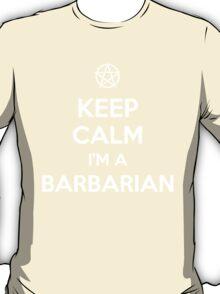 Keep Calm I'm a Barbarian T-Shirt