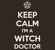 Keep Calm i'm a Witch Doctor  T-Shirt