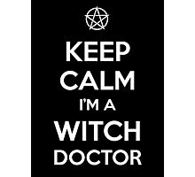 Keep Calm i'm a Witch Doctor  Photographic Print