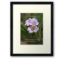 Challenge Winner Banner for Mother Nature's Finest! Framed Print