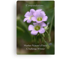 Challenge Winner Banner for Mother Nature's Finest! Canvas Print