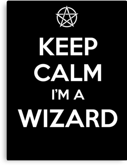 Keep Calm i'm a Wizard by tombst0ne