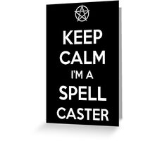 Keep Calm I'm a Spell Caster Greeting Card