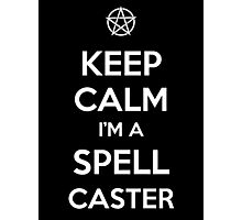 Keep Calm I'm a Spell Caster Photographic Print