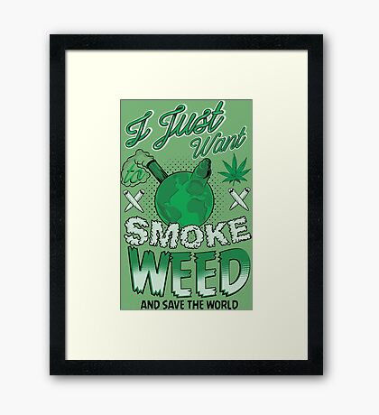 SMOKE WEED Framed Print