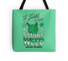 SMOKE WEED Tote Bag